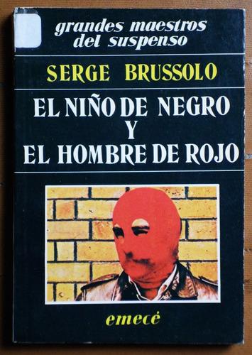 el niño de negro y el hombre de rojo / serge brussolo