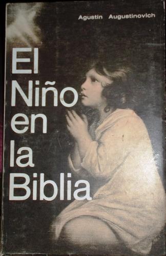 el niño en la biblia / agustín agustinovich.