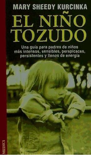 el niño tozudo(libro recursos para padres (sueño, alimentaci