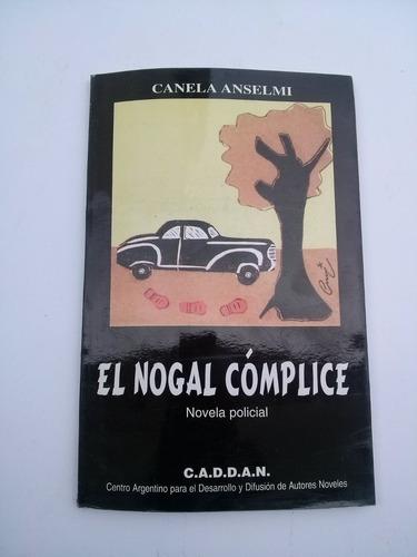 el nogal cómplice novela policial canela anselmi caddan