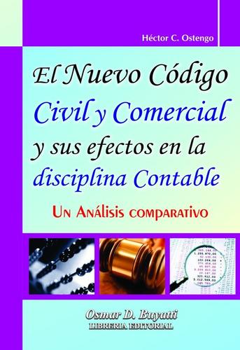 el nuevo cod.civil y ccial. y sus efectos - héctor ostengo