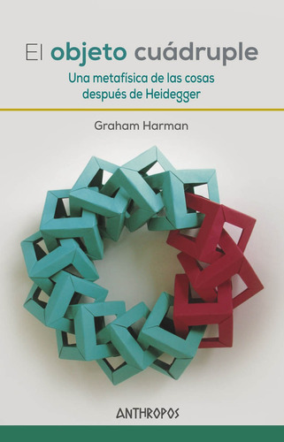 el objeto cuádruple, graham harman, anthropos