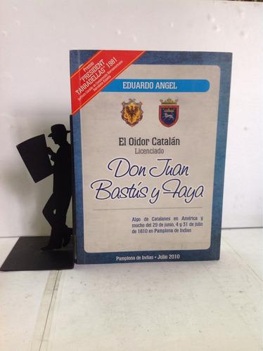 el oidor catalán don juan bastús y faya, eduardo angel
