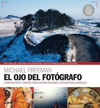 el ojo del fotografo. michael freeman. blume