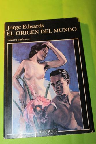 el origen del mundo  jorge edwards
