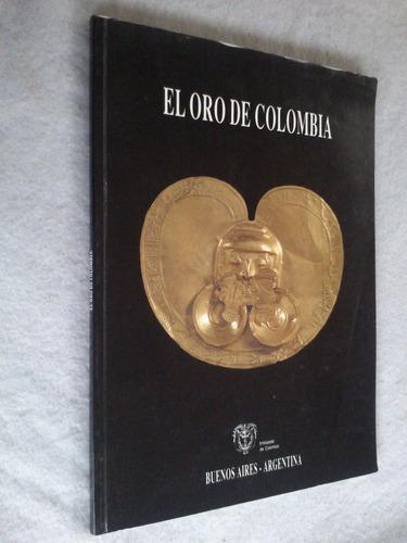 el oro de colombia - museo arte hispanoamericano / del oro