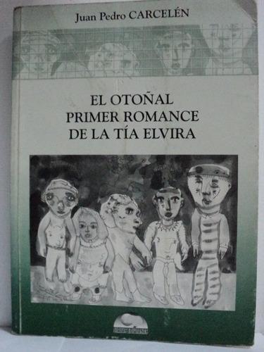 el otoñal primer romance de la tía elvira, juan p. carcelén