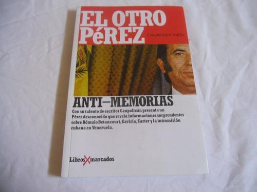 el otro perez (memorias carlos andres perez)