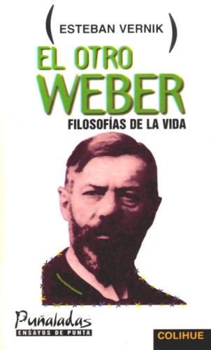 el otro weber - esteban vernik - ed. colihue