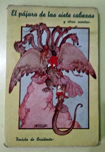 el pájaro de las siete cabezas y otros cuentos