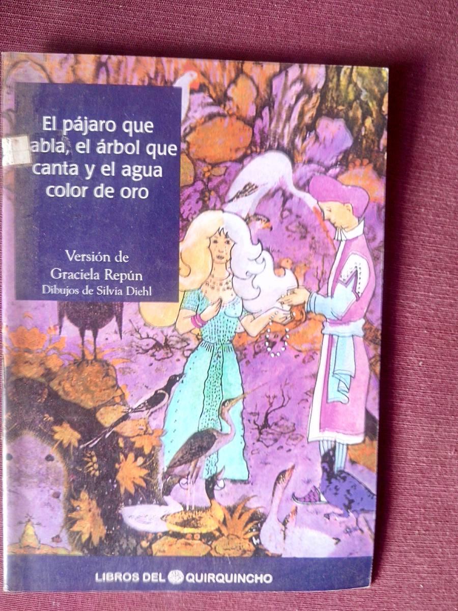 El Pajaro Que Habla Y El Arbol Que Canta Y El Agua Color Oro - $ 90 ...