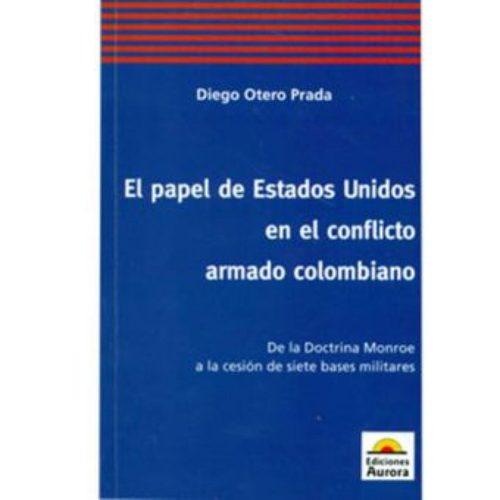 el papel de estados unidos en el conflicto armado colombiano