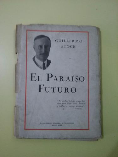 el paraíso futuro  guillermo stock 1928