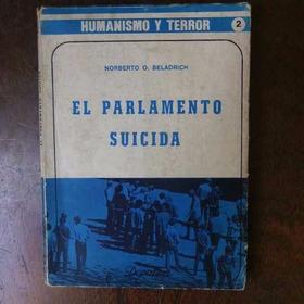 El Parlamento Suicida Norberto Beladrich  Humanismo Y Terror