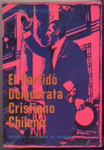 el partido demócrata cristiano chileno. george grayson