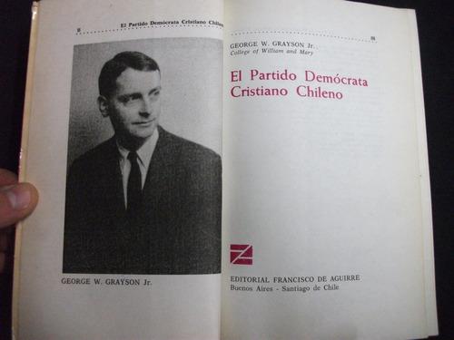el partido democrata cristiano chileno / george grayson