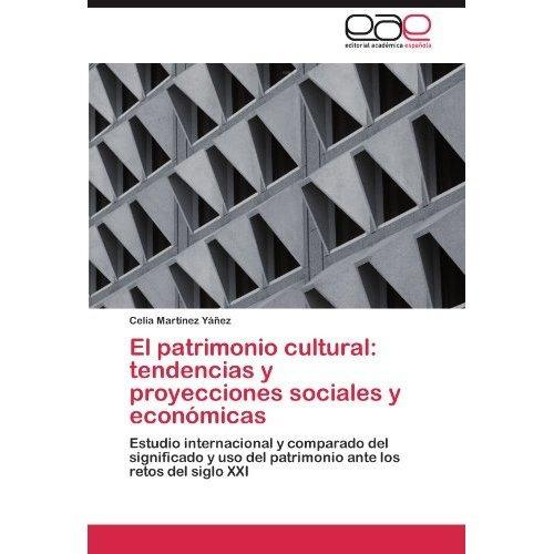 el patrimonio cultural: tendencias y proyeccion envío gratis