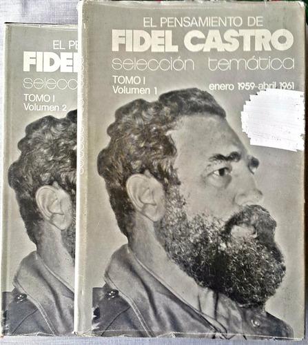 el pensamiento de fidel castro tomó 1 volumen 1 y 2