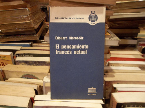 el pensamiento francés actual edouard morot-sir.