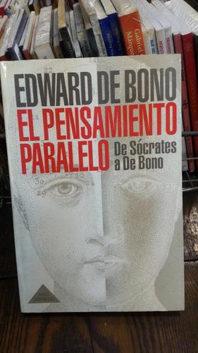 el pensamiento paralelo - edward de bono