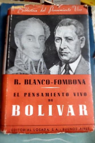 el pensamiento vivo de bolivar de r. blanco fombona