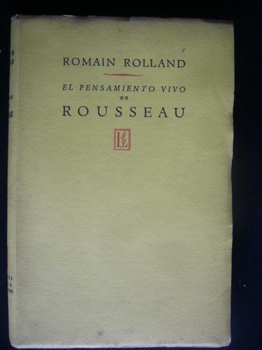 el pensamiento vivo de rousseau / romain rolland