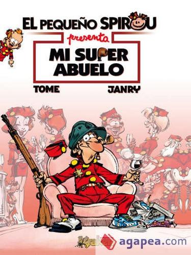 el peque¿o spirou: mi super abuelo(libro c¿mic infantil y ju