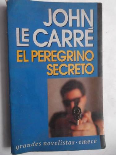 el peregrino secreto john le carre