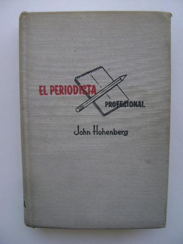 el periodista profesional / john hohenberg