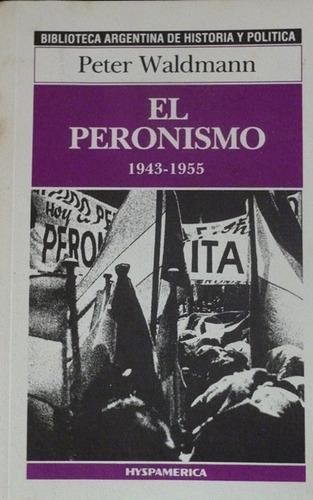 el peronismo 1943-1955.- peter waldmann