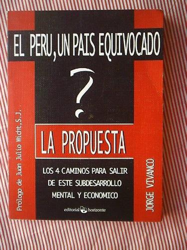 el perú, un país equivocado- la propuesta    jorge vivanco