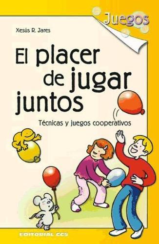 el placer de jugar juntos(libro varias)