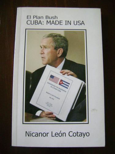 el plan bush - cuba made in usa