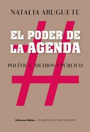 el poder de la agenda - n. aruguete -política, medios y púb.
