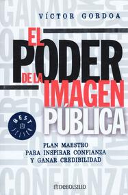 Libro El Poder De La Imagen Publica Victor Gordoa Pdf