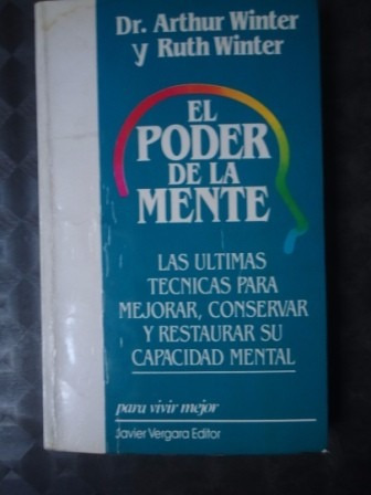 el poder de la mente - dr. arthur winter y ruth winter -1992