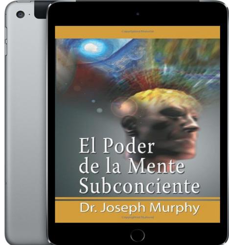 el poder de la mente subconsciente - libro digital pdf
