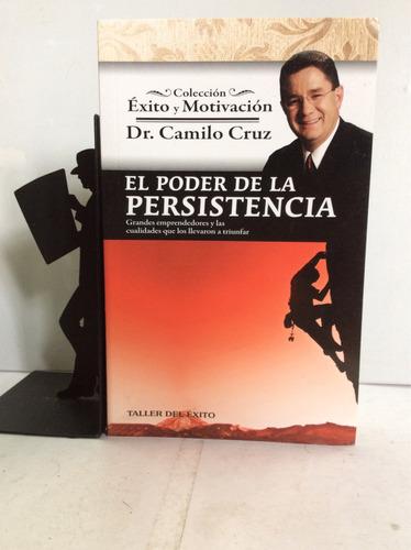 el poder de la persistencia, dr. camilo cruz