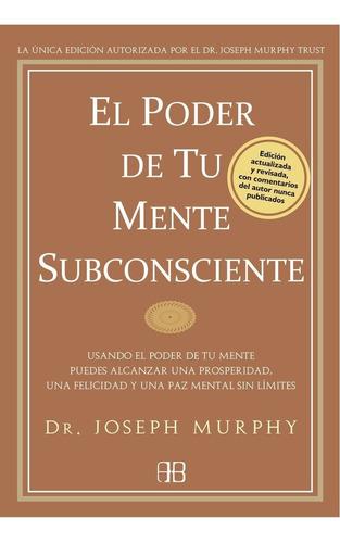 el poder de tu mente subconsciente, joseph murphy, arkano