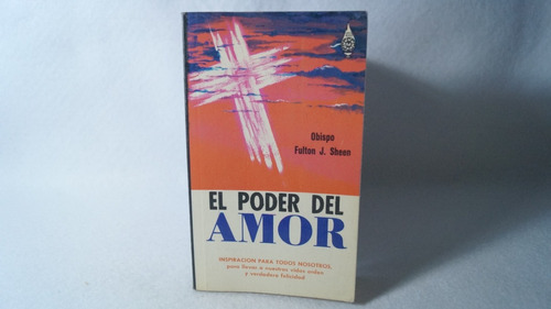 el poder del amor / obispo fulton j. sheen