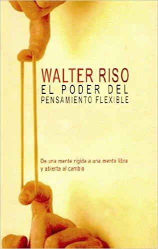 el poder del pensamiento flexible autor walter riso