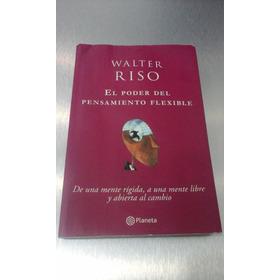 El Poder Del Pensamiento Flexible Walter Riso