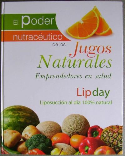 el poder nutracéutico de los jugos naturales 1 tomo