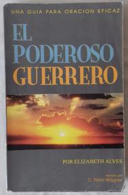 Guerrero Guia El De Oración Elizabeth Poderoso Alves mnN8wv0O