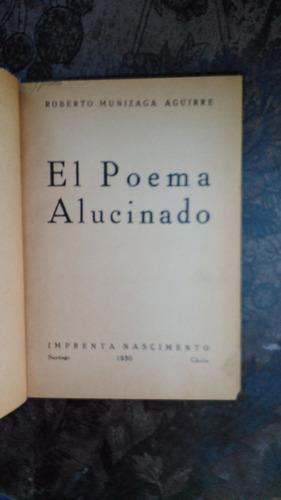 el poema alucinado roberto munizaga aguirre 1930