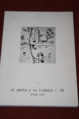 el poeta y su trabajo 16 verano 2004