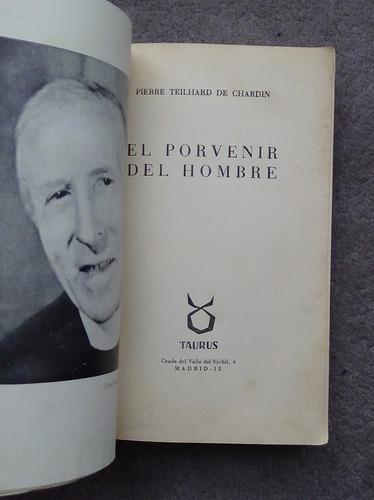 el porvenir del hombre teilhard de chardin 1962