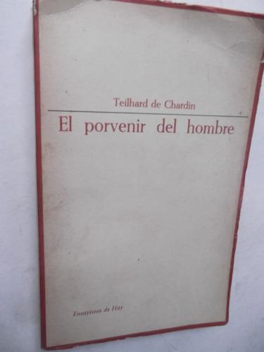 el porvenir del hombre theilard de chardin taurus