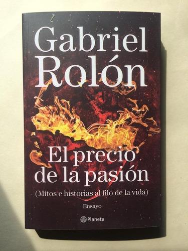 el precio de la pasión gabriel rolon libro nuevo. envíos