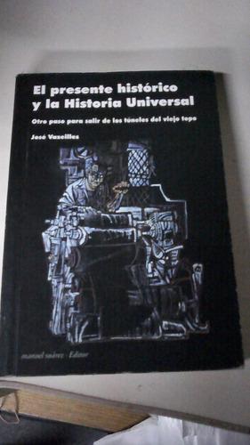 el presente historico y la historia universal, vazeilles